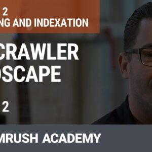 The Crawler Landscape | Crawling Tools Overview | Lesson 6/34 | SEMrush Academy