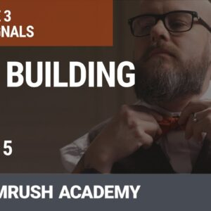 What Is Link Building and Why Is It important? | Lesson 17/31 | SEMrush Academy