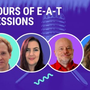 4 Hours of E-A-T (Google's EAT - Expertise, Authority and Trust)