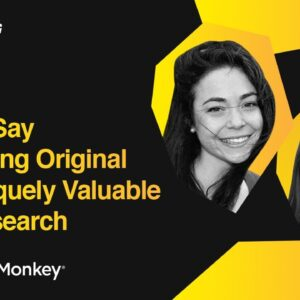 How to Say Something Original and Uniquely Valuable with Research | SurveyMonkey