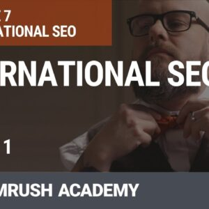 Basics of International SEO | Lesson 27/31 | SEMrush Academy