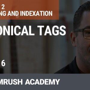Canonical Tags | Lesson 10/34 | SEMrush Academy