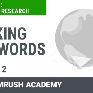 How to Pick Realistic Keywords for Your SEO Campaign | Lesson 7/8 | SEMrush Academy