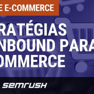 Como aumentar as vendas de e-commerce com estratégias Inbound