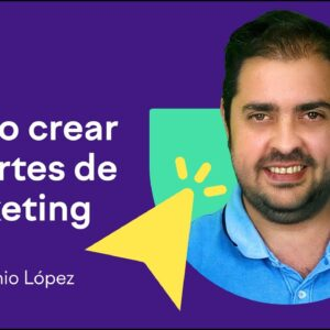 Cómo crear reportes de marketing