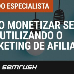 Como monetizar seu site utilizando o marketing de afiliados