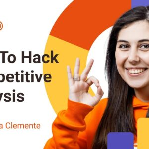 Competitive Analysis: How To Hack It In 6 Steps