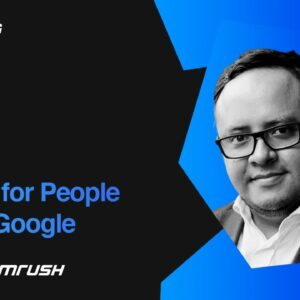 Content for People and for Google | Fernando Angulo, SEMrush