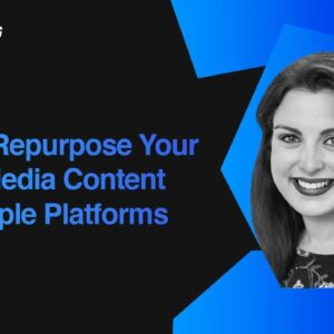 How to Repurpose Your Social Media Content for Multiple Platforms | Cristy Garratt, CNBC
