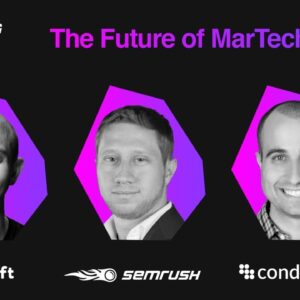 The Future of Martech  |  Eugene Levin, SEMrush, Dave Gerhardt, Drift, Seth Besmertnik, Conductor