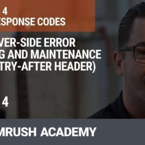 5XX: Server-Side Error Handling and Maintenance | Lesson 18/34 | SEMrush Academy