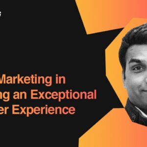 Role of Marketing in Delivering an Exceptional Customer Experience |  Mohammad Danish, SAP