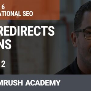 Geo Redirects & CDNs | Lesson 24/34 | SEMrush Academy
