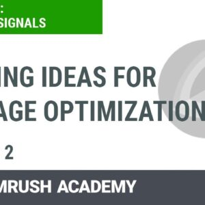 Getting Ideas for On-Page Optimization | Lesson 6/7 | SEMrush Academy