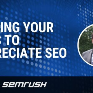 Getting your Boss to Appreciate SEO