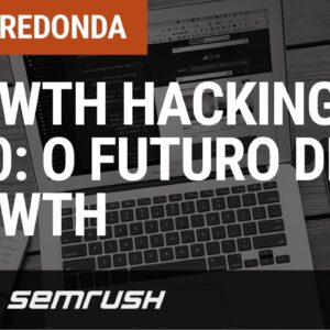 Growth Hacking em 2020: o Futuro de Growth
