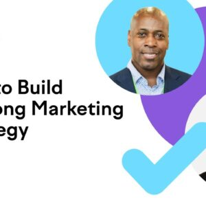 How to Build a Strong Marketing Strategy