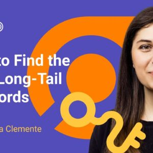 How to Choose and Find the Best Long Tail Keywords