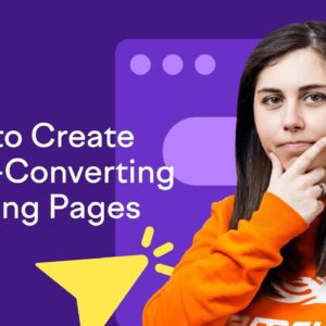 How to Create High Converting Landing Pages
