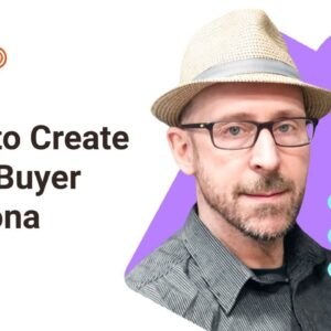 How to Create Your Buyer Persona