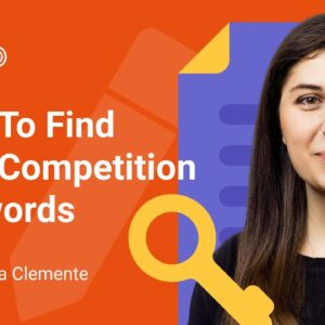 How to do a Keyword Research for the Low Competition Opportunities