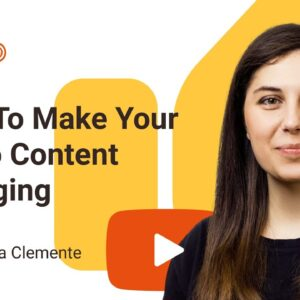 How To Make Video Content More Engaging: 7 Ways