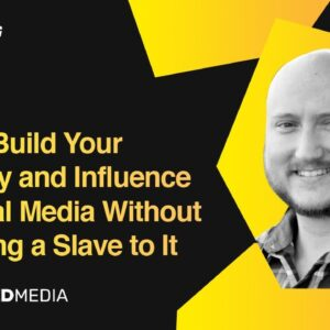 How to Build Your Authority&Influence on Social Media Without Becoming a Slave to It | Jeff J Hunter
