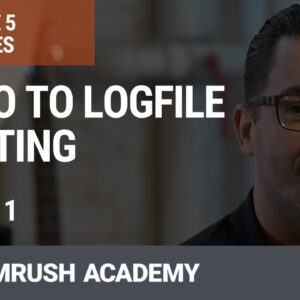 Intro to Log File Auditing | Lesson 19/34 | SEMrush Academy