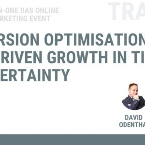Track A: Conversion Optimisation: Data Driven Growth in Times of Uncertainty