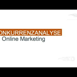 Konkurrenzanalyse im Online Marketing - Step by Step