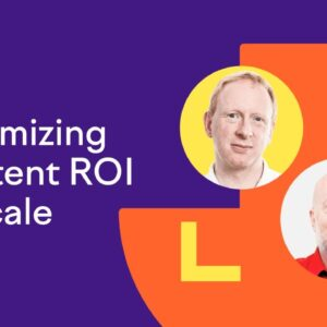 Maximizing Content ROI at Scale