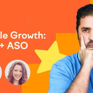 Mobile Growth: SEO + ASO