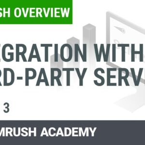 SEMrush Integration with Third-Party Services | Lesson 3/3 | SEMrush Academy