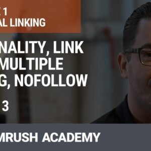 Seasonality, Link Hubs, Multiple Linking, Nofollow | Lesson 3/34 | SEMrush Academy