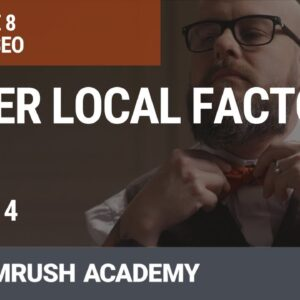 Other Local Factors | Lesson 31/31 | SEMrush Academy