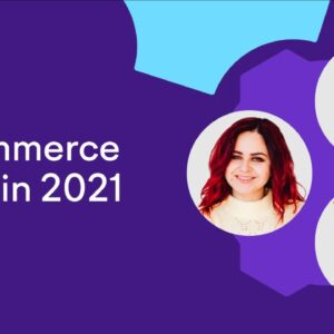 Prepare Your Store: Practical Tips for eCommerce SEO in 2021
