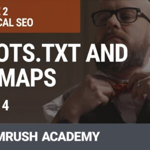 Robots.txt and Sitemap.xml | Lesson 7/31 | SEMrush Academy