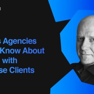 What Agencies Need to Know When Working with Enterprises | Luis Navarrete Gómez, LEGO