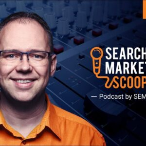 SEARCH MARKETING SCOOP with David Bain #10
