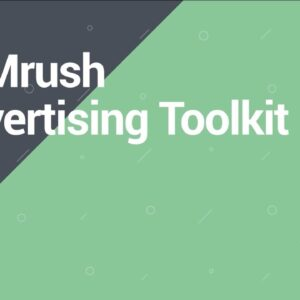 SEMrush Overview Series: Advertising toolkit