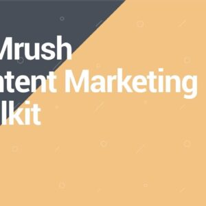 SEMrush Overview Series: Content Marketing toolkit