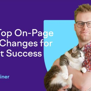 SEO with Chase Reiner: The Top On-Page SEO Changes for Client Success