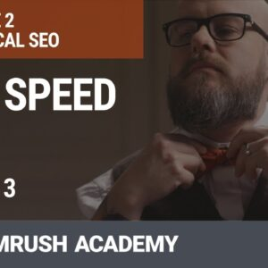 Site Speed as a Ranking Signal | Lesson 6/31 | SEMrush Academy