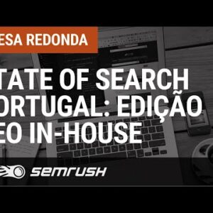 State of Search Portugal: Edição SEO In-House