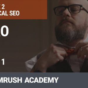 Technical SEO Section | Introduction | Lesson 4/31 | SEMrush Academy