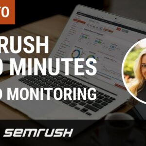 The Insider's Guide to SEMrush - Brand Monitoring Tool