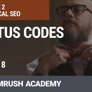 Understanding of Status Codes | Lesson 11/31 | SEMrush Academy
