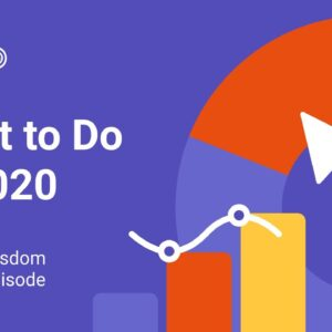 Weekly Wisdom Special: What to Do in 2020