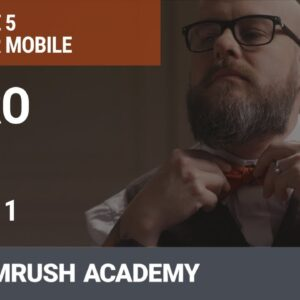 Why Is Mobile SEO Important? | Lesson 22/31 | SEMrush Academy