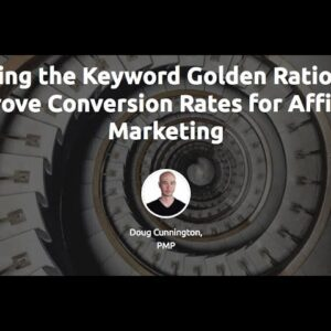 Using the Keyword Golden Ratio to Improve Conversion Rates for Affiliate Marketing